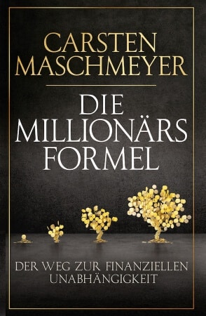 Carsten Maschmeyer: Die Millionärsformel